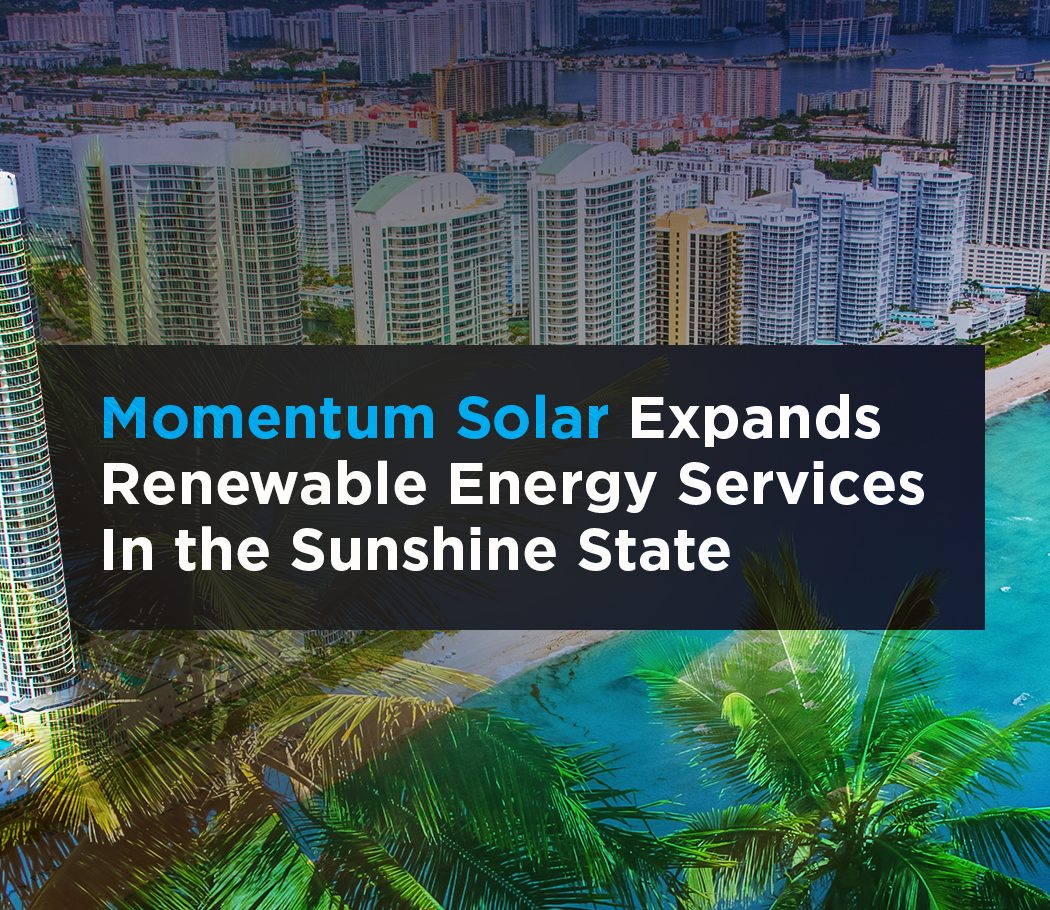 Momentum Solar Expands Renewable Energy Services into the Sunshine State