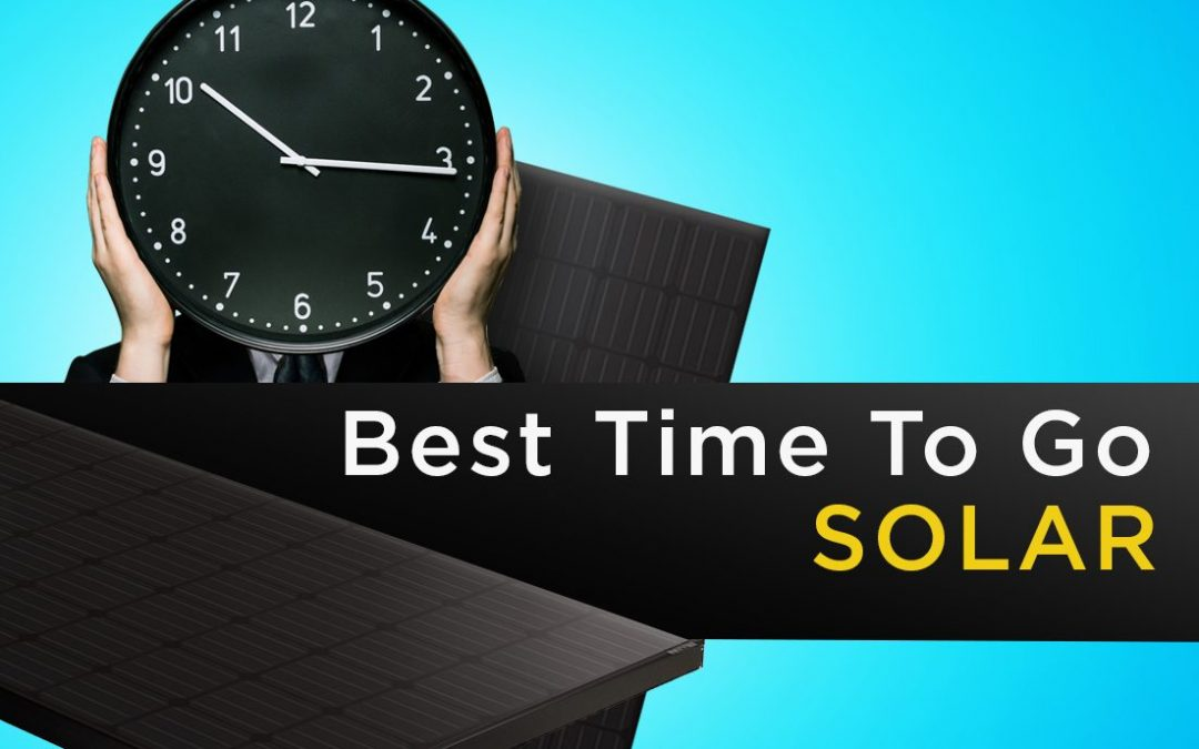 Best Time to Go Solar