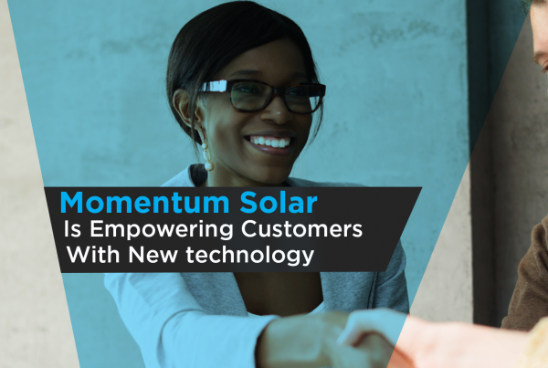Momentum Solar is empowering customers with new technology