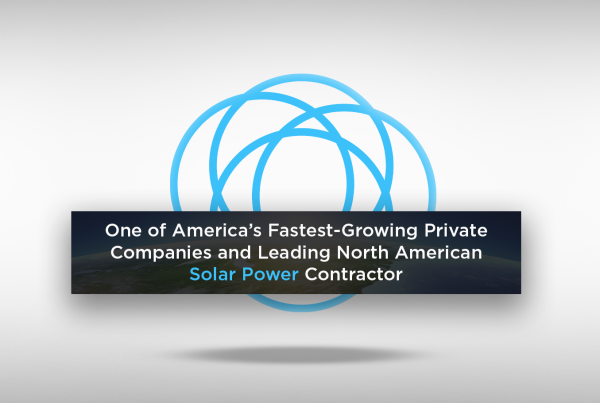 One of America's fastest-growing private companies and leading North American solar power contractor