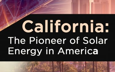 California: The Pioneer of Solar Energy in America