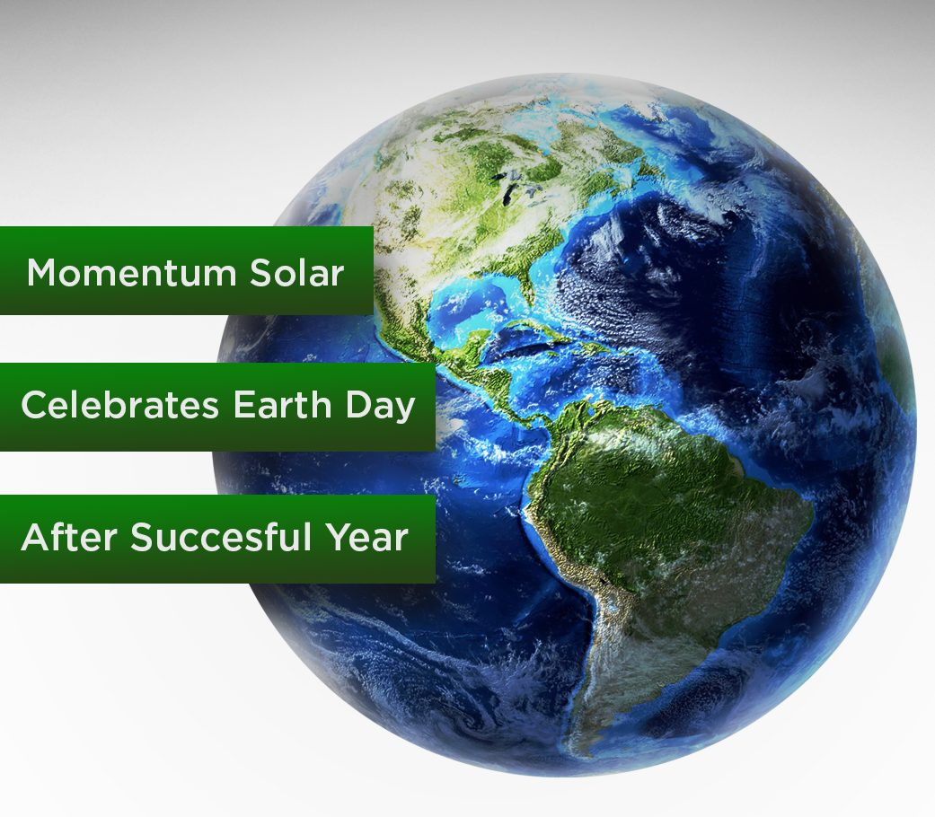 Momentum Solar Celebrates Earth Day After Successful Year