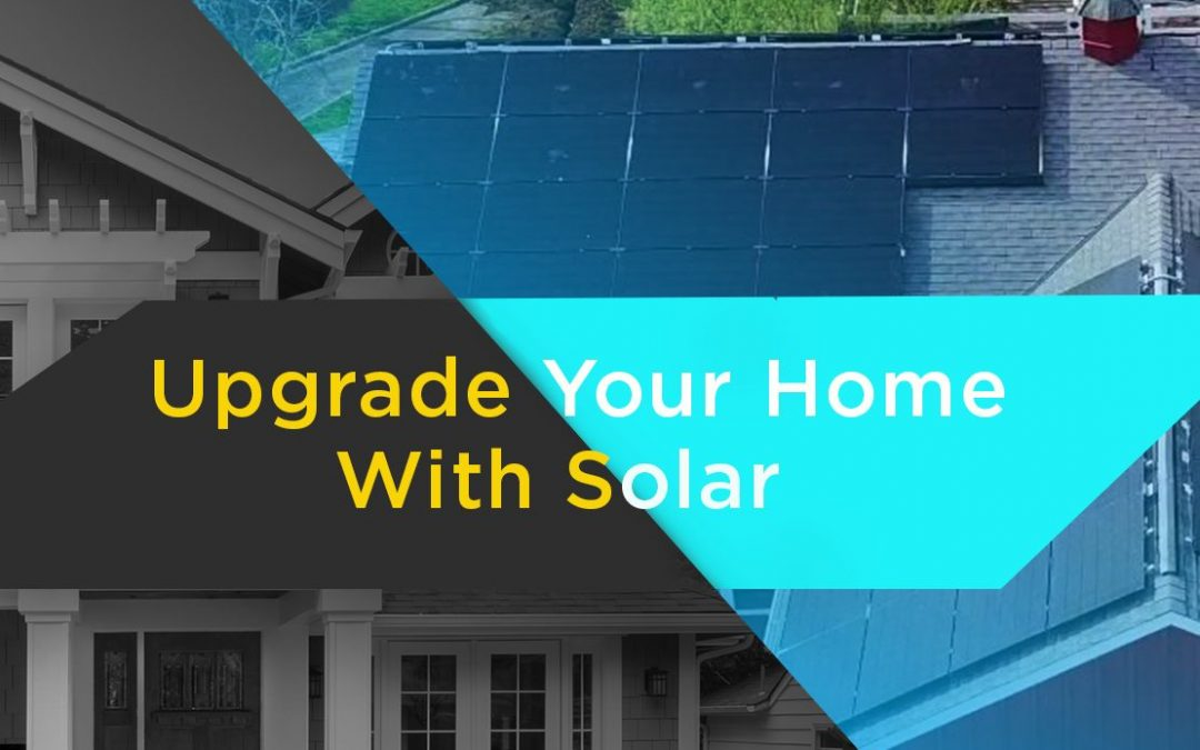 Upgrade Your Home With Solar Panels