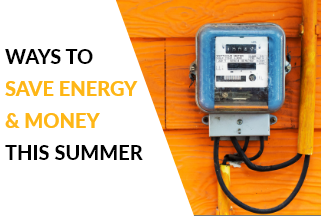 Ways to Save Energy and Money This Summer